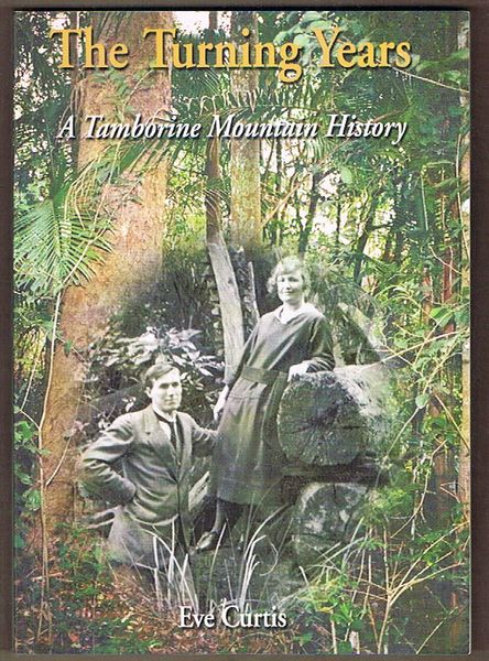 The Turning Years: A Tamborine Mountain History