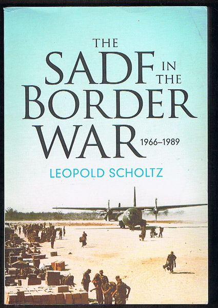 The SADF in the Border War: 1966-1989