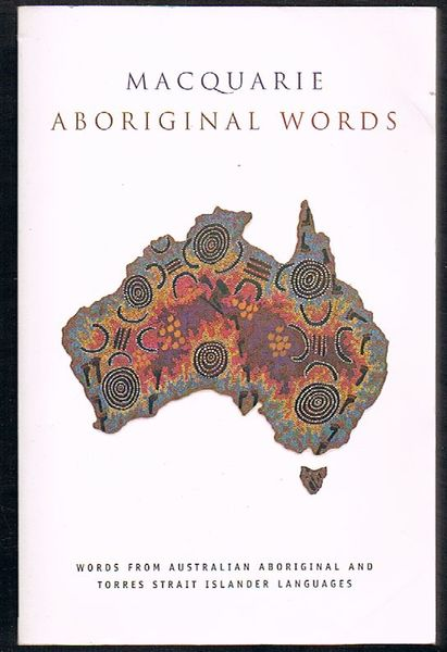 Macquarie Aboriginal Words: Words from Australian Aboriginal and Torres Strait Islander Languages