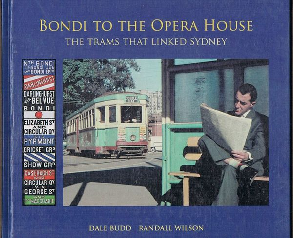 Bondi to the Opera House: The Trams that Linked Sydney