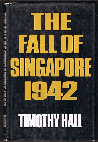 The Fall of Singapore 1942