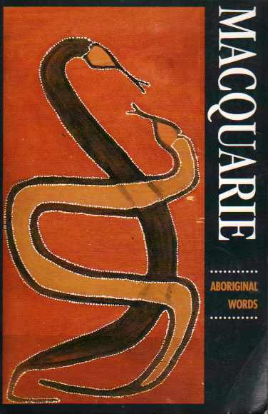 Macquarie Aboriginal Words: A Dictionary of Words from Australian Aboriginal and Torres Strait Islander Languages