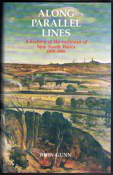 Along Parallel Lines: A History of the Railways of New South Wales 1850-1986