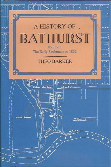 A History of Bathurst. Volume 1: The early settlement to 1862