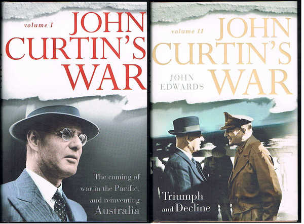 John Curtin's War. Vol I: The Coming of War in the Pacific, and Reinventing Australia; Vol II: Triumph and Decline