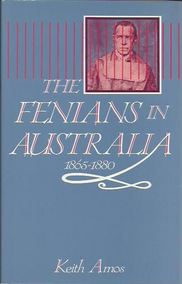 The Fenians In Australia 1865-1880