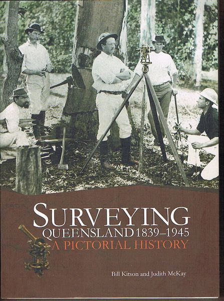 Surveying Queensland 1839-1945: A Pictoral History