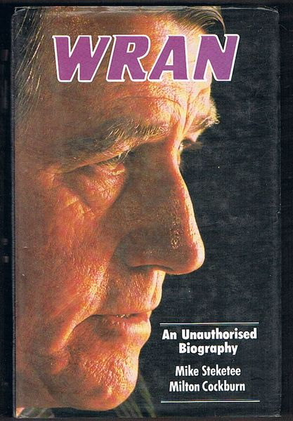 Wran: An Unauthorised Biography