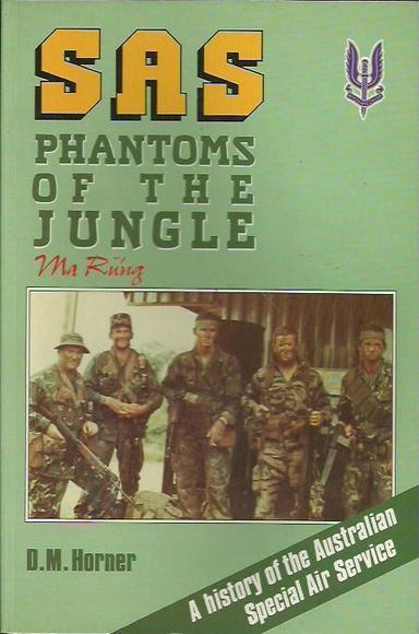 SAS: Phantoms of the Jungle. A History of the Australian Special Air Service