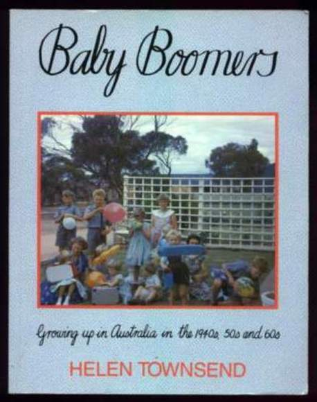 Baby Boomers: Growing up in Australia in the 1940's, 50's and 60's