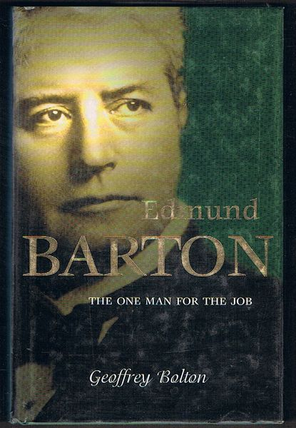 Edmund Barton: The One Man for the Job