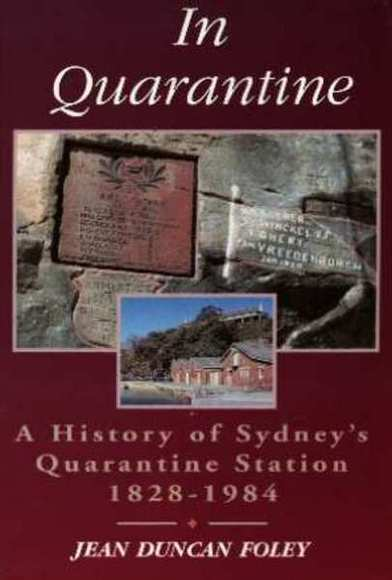 In Quarantine: A History of Sydney's Quarantine Station 1828-1984