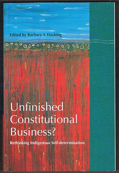 Unfinished Constitutional Business? Rethinking Indigenous Self-Determination