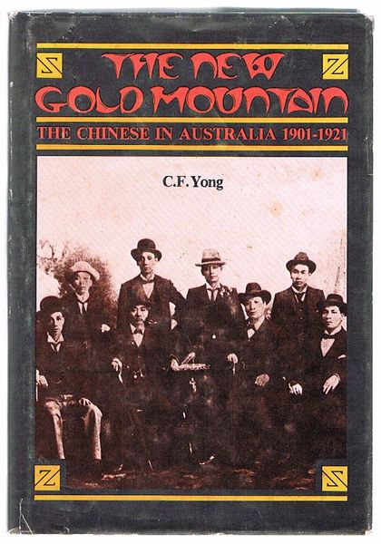 The New Gold Mountain: The Chinese in Australia 1901-1921