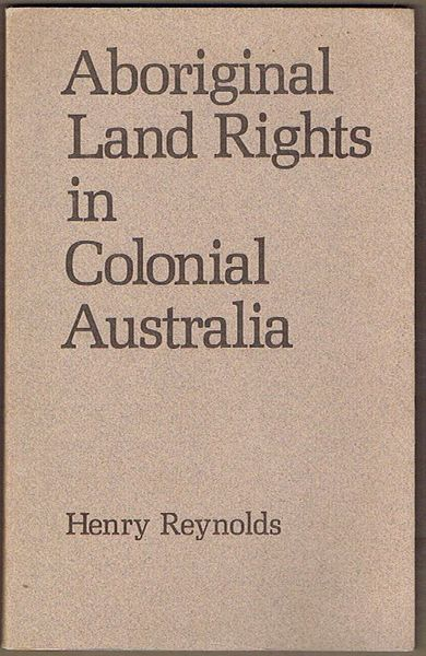 Aboriginal Land Rights in Colonial Australia