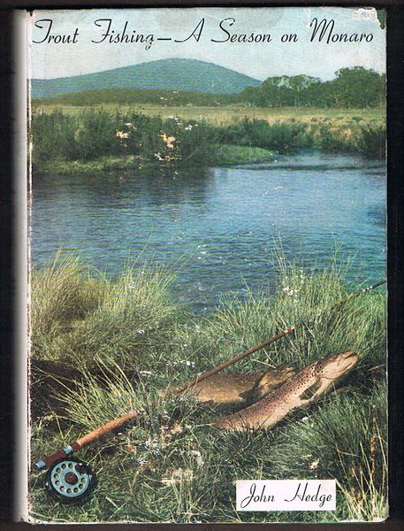 Trout Fishing. A Season on Monaro