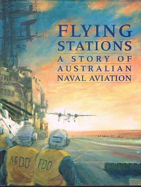 Flying Stations: A Story of Australian Naval Aviation