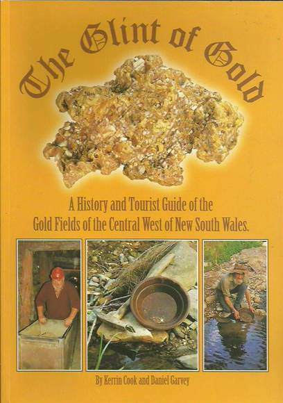 The Glint of Gold: A History and Tourist Guide of the Gold Fields of the Central West of New South Wales