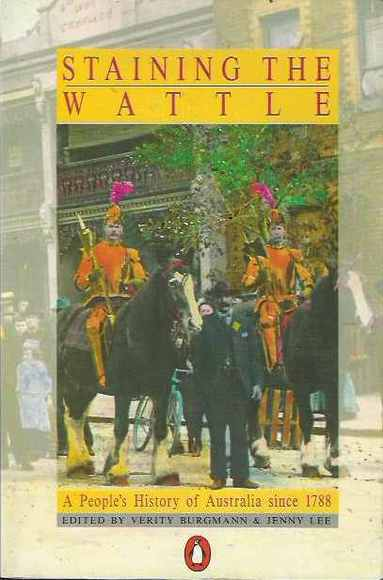 Staining the Wattle: A People's History of Australia Since 1788