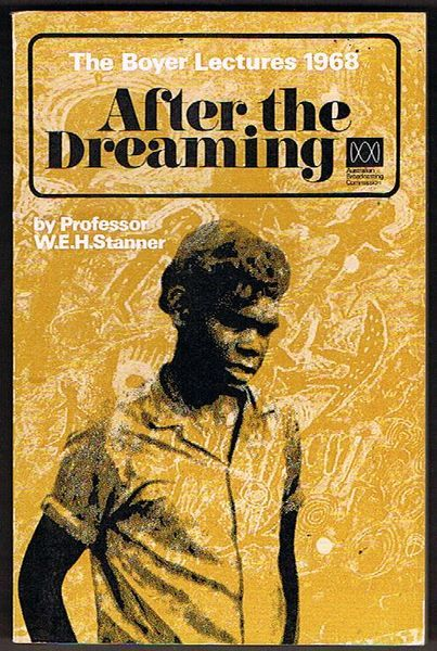 After the Dreaming. The Boyer Lectures 1968