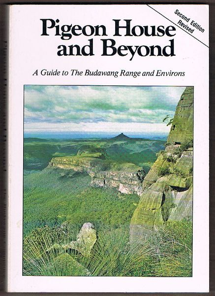 Pigeon House and Beyond: A Guide to the Budawang Range and Environs. Second Revised Edition