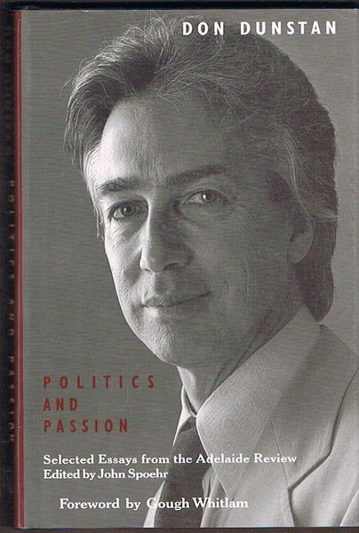 Politics and Passion: Selected Essays from the Adelaide Review