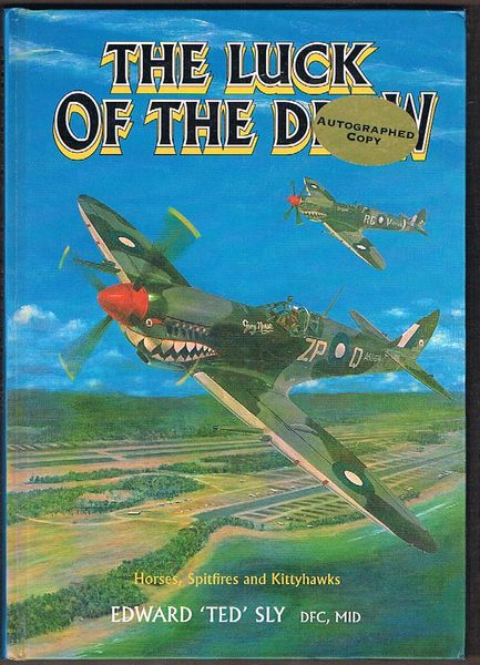 The Luck of the Draw: Horses, Spitfires and Kittyhawks. Autographed