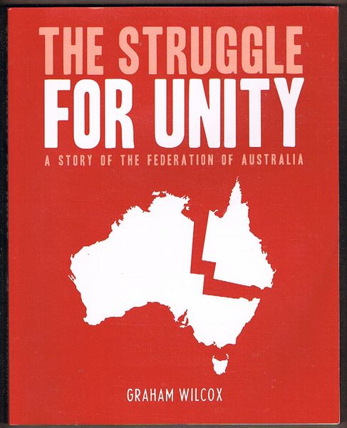 The Struggle for Unity: A Story of the Federation of Australia