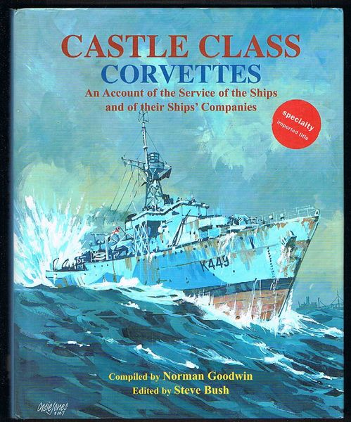 Castle Class Corvettes: An Account of the Service of the Ships and their Ships' Companies